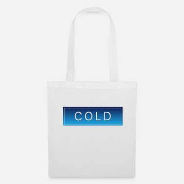 Cold COLD cold winter cold christmas - Tote Bag