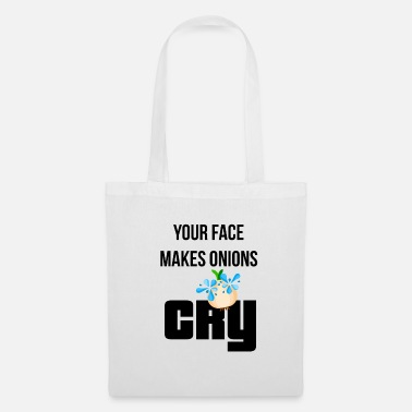 Your face makes onions cry / so ugly / onion - Tote Bag