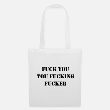 Fuck You Fuck You You Enfoncer Fucker - Tote Bag