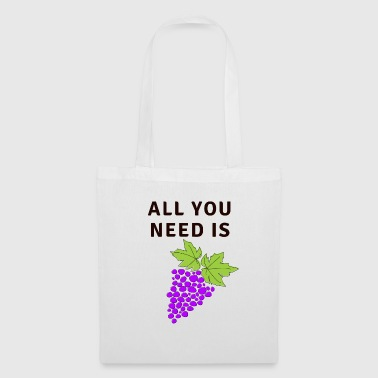 All You Need Is Grapes - Tote Bag
