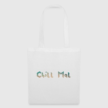 chill chill out chill chill relax - Tote Bag