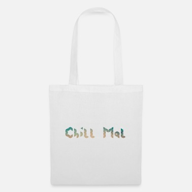 Chill chill chill out chill chill relax - Tote Bag
