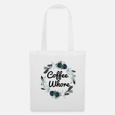 Whore Coffee Whore Coffee Lovers Gift - Tote Bag