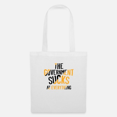 Government THE GOVERNMENT SUCKS AT EVERYTHING - Tote Bag