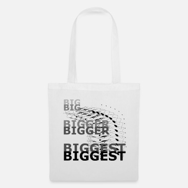 Big Big Bigger Biggest Big Bigger Plus grand - Sac en tissu
