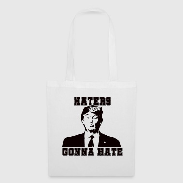 TRUMP HATERS GONNA HATE - Tote Bag