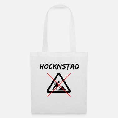 Unemployed hocknstad, unemployed, T-shirt for the unemployed - Tote Bag