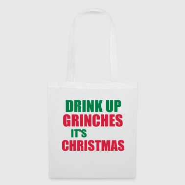 Grinch drink up grinches - Tote Bag