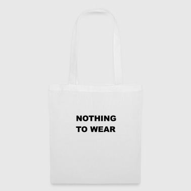 Nothing to wear / Nothing to wear - Tote Bag