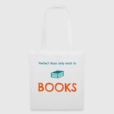 Perfect boys only exist in books - Stoffbeutel