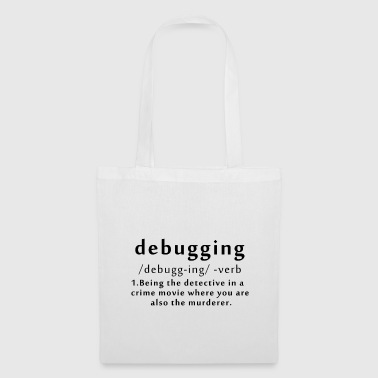 T-Shirt débogage citation Computer Science Code cadeau - Tote Bag
