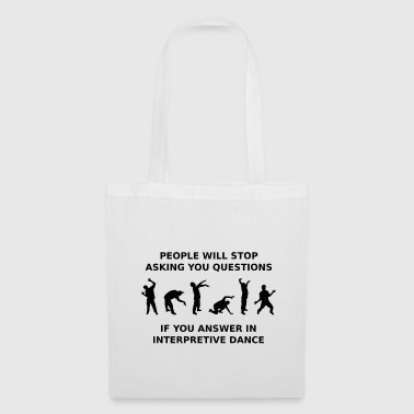 Stupid Questions People Answer Dancing - Tote Bag