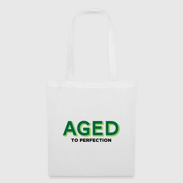 Vieilli à la perfection! - Tote Bag