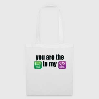 You are the CSS to my HTML - Tote Bag