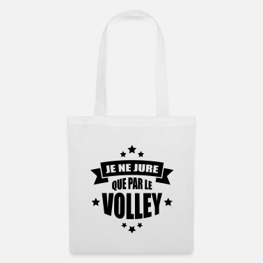 Volley je ne jure que par le volley - Tote Bag