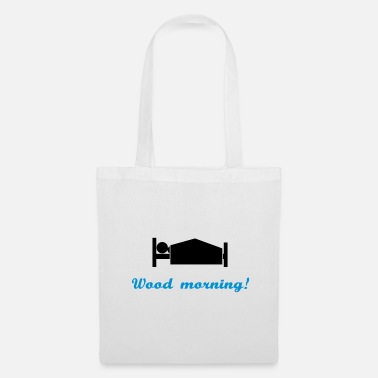 Quote wood morning - Tote Bag