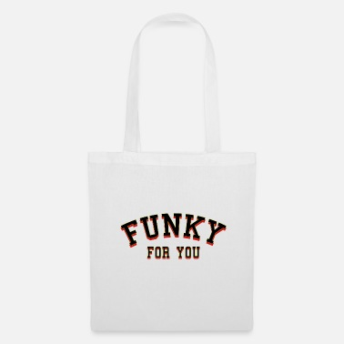 Funky Funky pour vous - Tote Bag