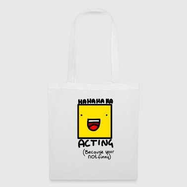Acting Acting - Tote Bag
