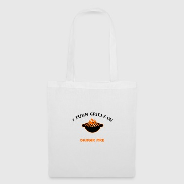 I turn grills on Danger Fire - Tote Bag