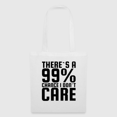 a 99% chance that I'm not interested - Tote Bag