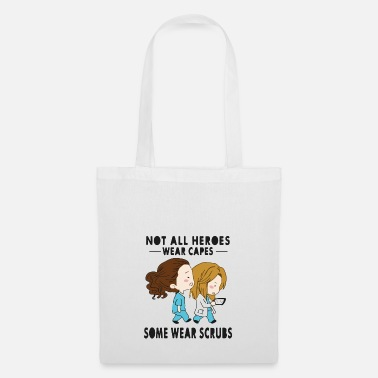Wear Not all heroes wear capes some wear scrubs - Borsa di stoffa