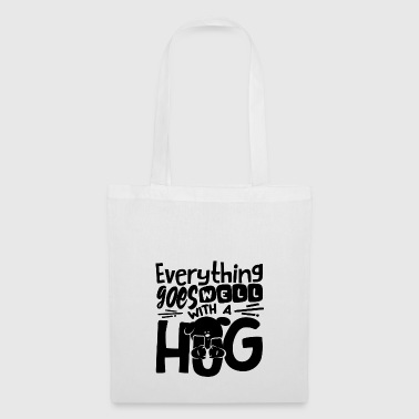Everything goes well with a hug Hund Shirt - Stoffbeutel