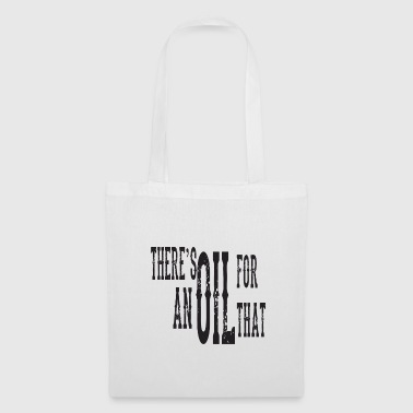 There's an oil for that - Tote Bag