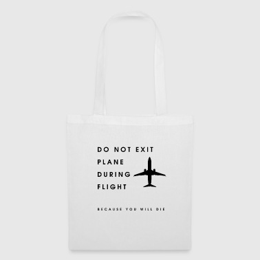 NOT EXIT PLANE YOU WANT THE - Tote Bag