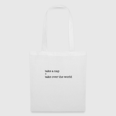 Take a nap = Take over the world - Tote Bag