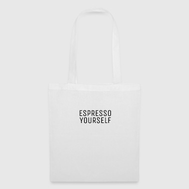 T-Shirt Espresso Yourself, Drôles De Café - Tote Bag
