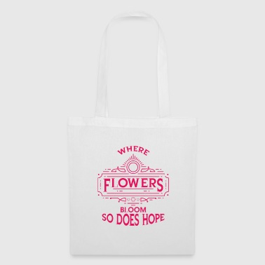 DOVE FIORI BLOOM SO DOES HOPE - Borsa di stoffa