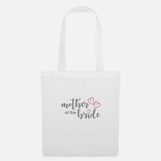 Bride Bags & Backpacks - Mother of the Bride Wedding Gift Mother of the Bride - Tote Bag white