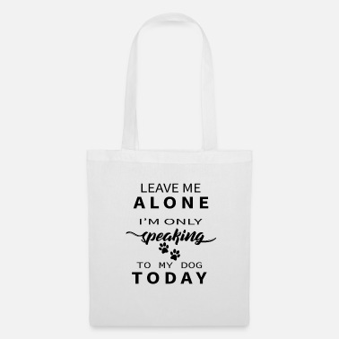 Jack Leave Me Alone I'm Only Speaking To My Dog Today - Tote Bag