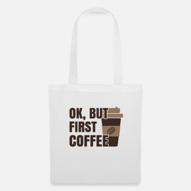Cupcake OK, BUT FIRST COFFEE - Tote Bag