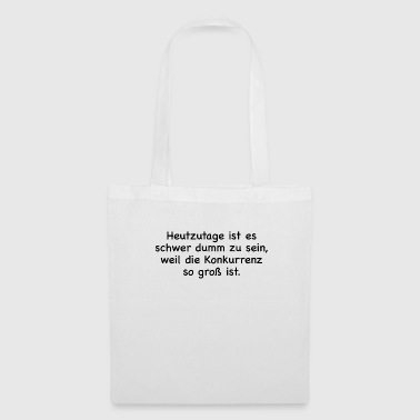 it's hard to be stupid these days b - Tote Bag