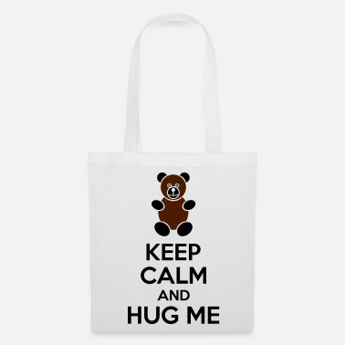 Keep Calm And Keep Calm And Hug Me - Bolsa de tela