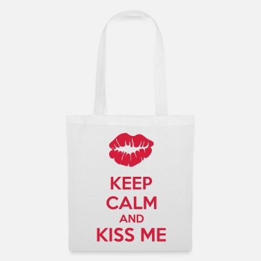 Keep Calm And Keep Calm And Kiss Me - Bolsa de tela