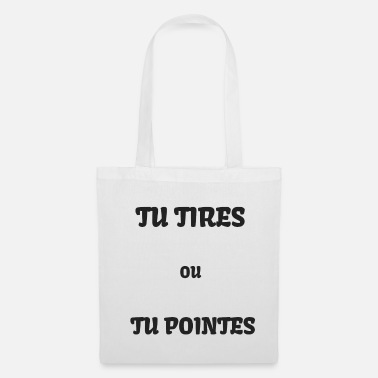 Pétanque tu tires ou tu pointes - Tote Bag