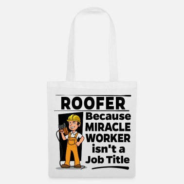 Worker Roofer orgoglioso - Miracle Worker - Borsa di stoffa