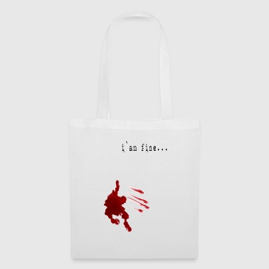 I am fine- I'm fine - Tote Bag