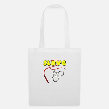 Slaves slave - Tote Bag