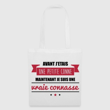 Conne vraie connasse, t-shirt connasse - Tote Bag