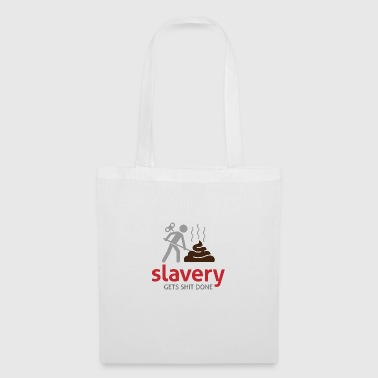 Slavery Has Always Been Very Productive! - Tote Bag