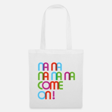 Come on - Sac en tissu
