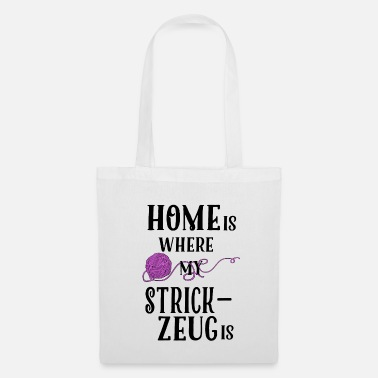 Stricken Home is where my Strickzeug is - Stoffbeutel