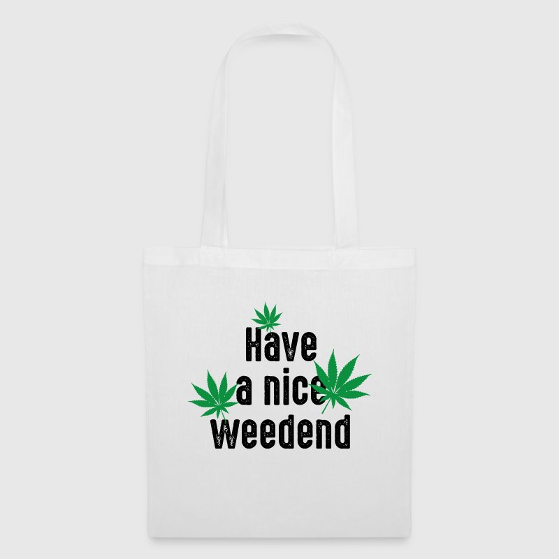 have a nice weedend Cannabis Marihuana weekend - Stoffbeutel