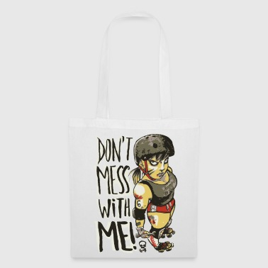 Don't Mess With Me - Tote Bag