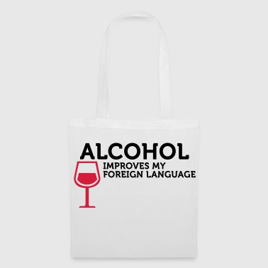 Alcohol improves my Foreign Language - Tote Bag