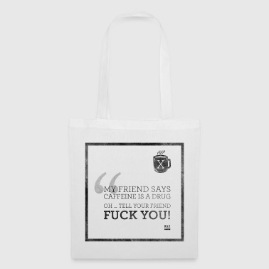 Tell your friend FUCK YOU! - Tote Bag