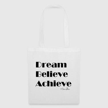 DREAM BELIEVE ACHIEVE - Tote Bag